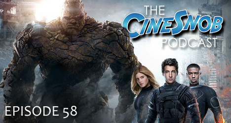 Ep. 58 – Fantastic Four, The Gift, Mission: Impossible – Rogue Nation, Vacation, Ben Affleck could be the definitive Batman, and FF director Josh Trank lashes out on Twitter