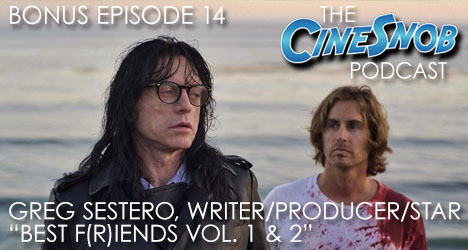 "Bonus Episode 14: Greg Sestero, writer/producer/star of ""Best F(r)iends Vol. 1 & 2"""