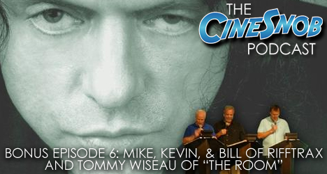 "Bonus Ep. 6 – Mike Nelson, Kevin Murphy & Bill Corbett of RiffTrax and Tommy Wiseau, writer/director/producer/actor of ""The Room"""