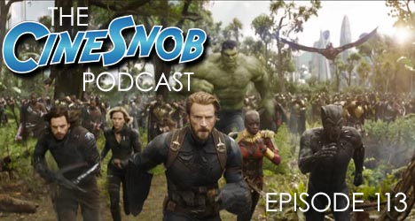 Ep. 113 – Avengers: Infinity War (SPOILERS start at 10:02)