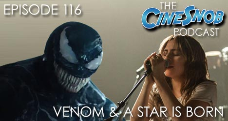 Ep. 116 – Venom, A Star is Born