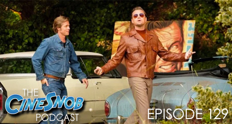 Ep. 129 – Once Upon a Time…in Hollywood, The Farewell