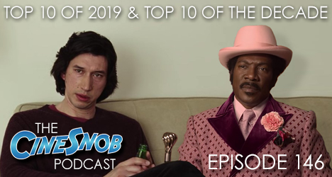 Ep. 146 – Top 10 of 2019 & Top 10 of the decade