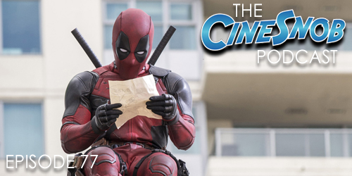 Ep. 77 – Deadpool, Where To Invade Next, and discussion of the final Batman v. Superman trailer and speculation on whether the movie sucks or not