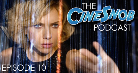 Ep. 10 – Lucy, A Most Wanted Man, the hype around footage shown at SDCC and another listener question answered!