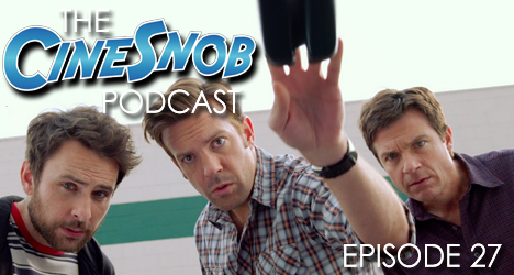 Ep. 27 – Horrible Bosses 2, The Homesman, analyzing the Star Wars: The Force Awakens and Jurassic World trailers, and our monthly Netflix picks