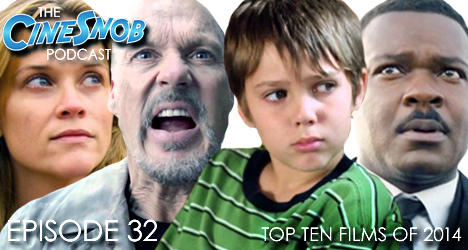 Ep. 32 – CineSnob's Top 10 and Bottom 5 Movies of 2014