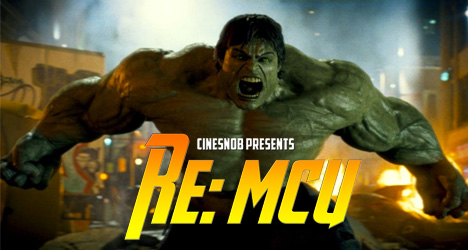 Re: MCU – Ep. 2 – The Incredible Hulk